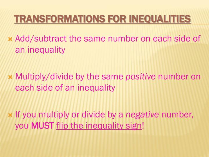 Add/subtract the same number on each side of an inequality