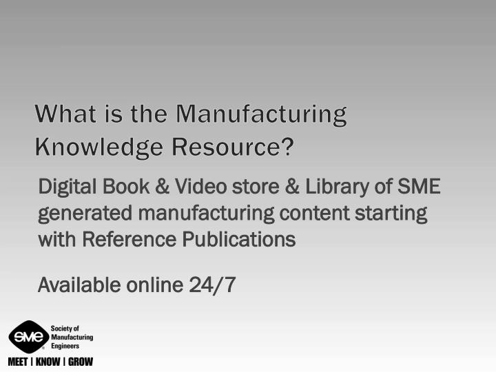 What is the Manufacturing Knowledge Resource?