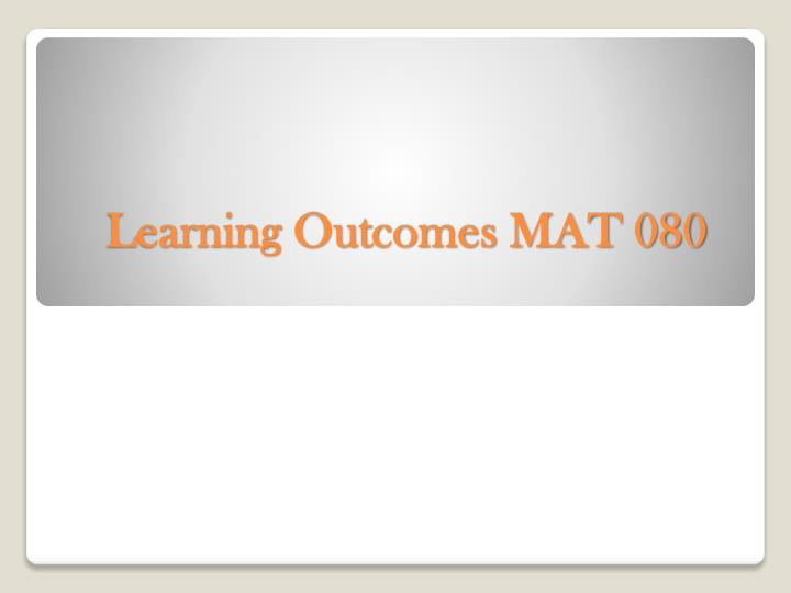learning outcomes mat 080