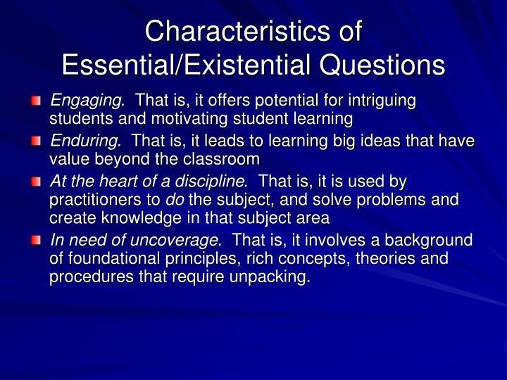Characteristics of Essential/Existential Questions