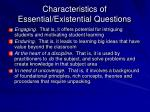 characteristics of essential existential questions