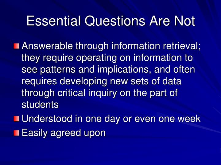 Essential Questions Are Not