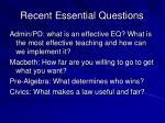 recent essential questions