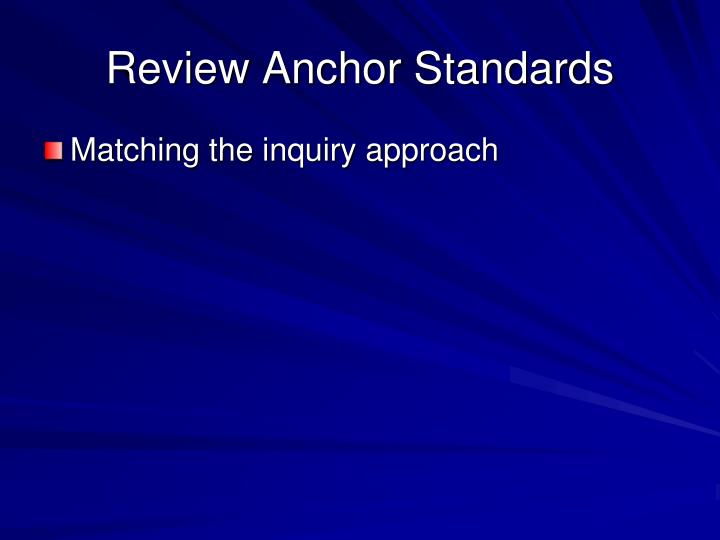 Review Anchor Standards