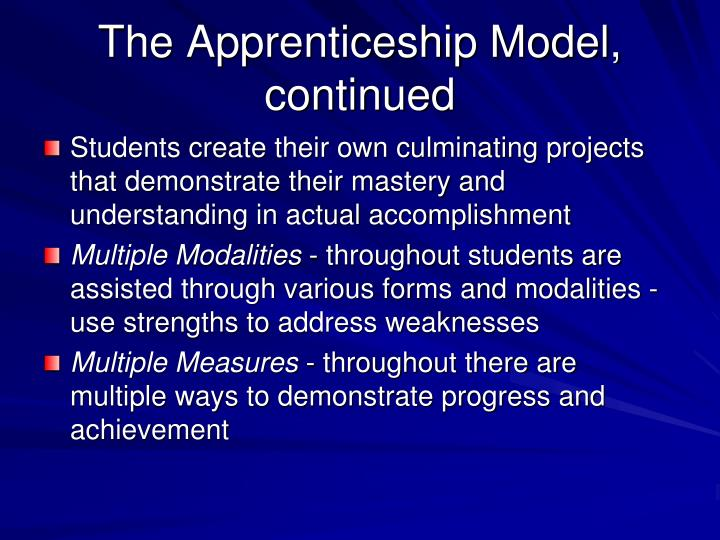 The Apprenticeship Model, continued