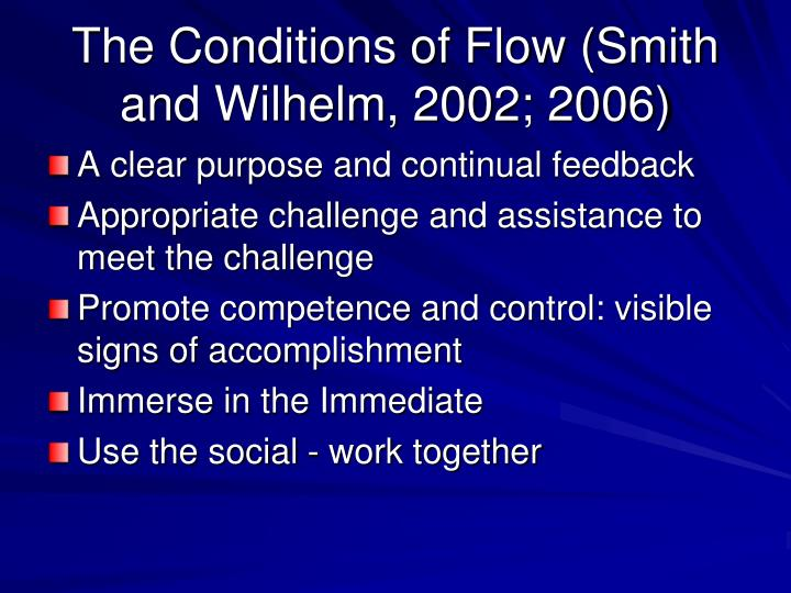 The Conditions of Flow (Smith and Wilhelm, 2002; 2006)