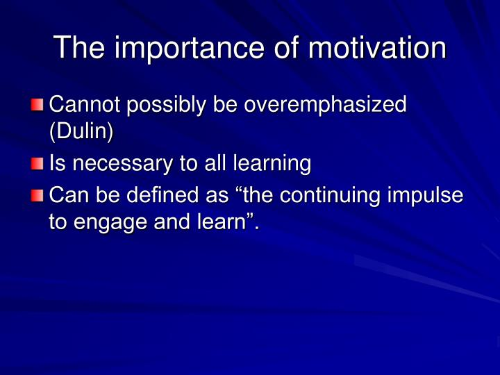 The importance of motivation