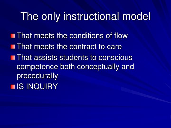 The only instructional model