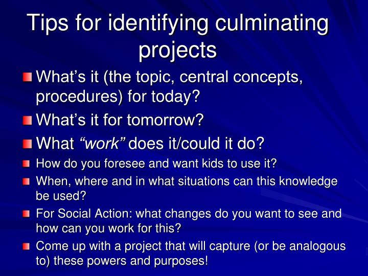 Tips for identifying culminating projects