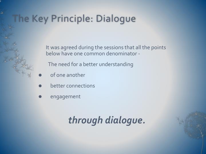 The Key Principle: Dialogue