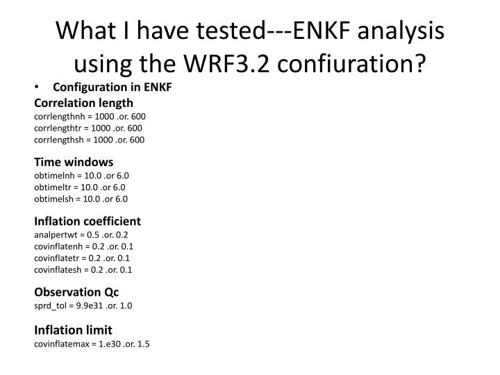 What i have tested enkf analysis using the wrf3 2 confiuration