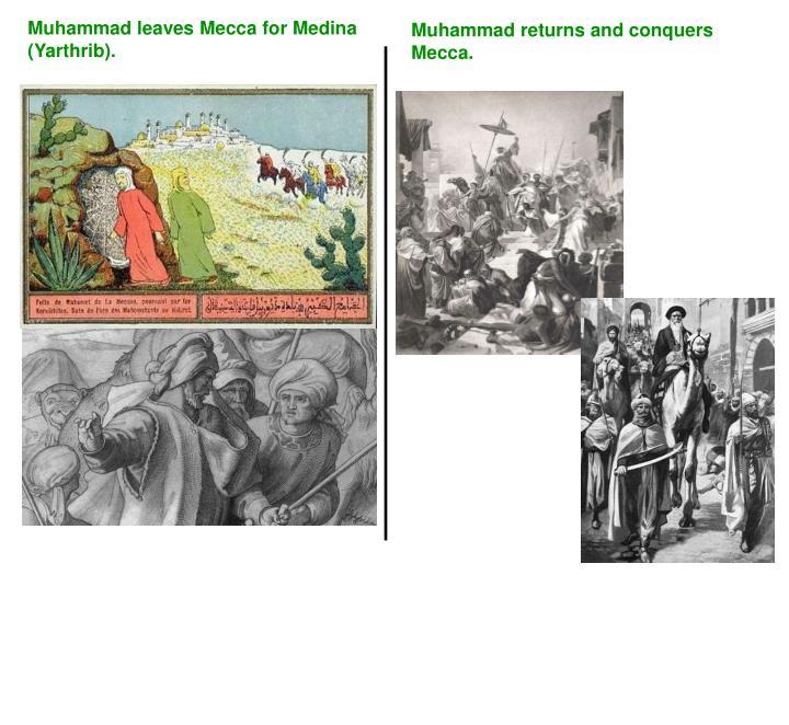 Muhammad leaves Mecca for Medina (Yarthrib).
