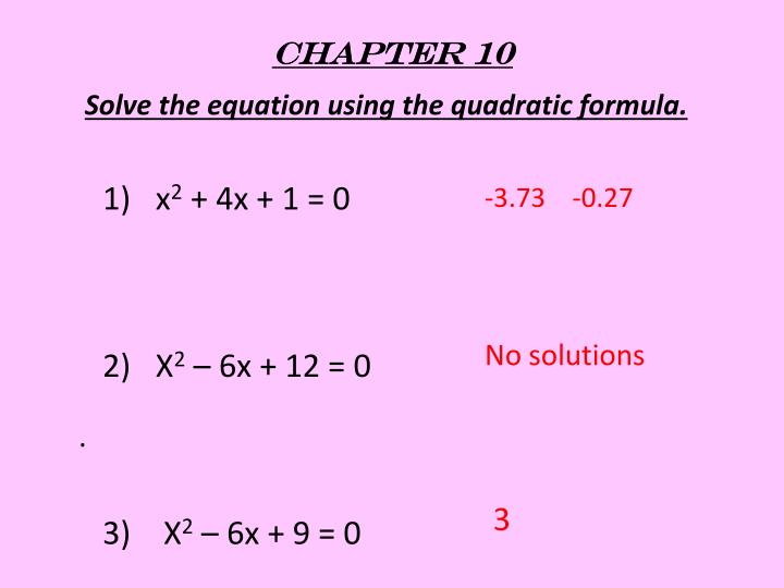 Solve the equation using the quadratic formula.