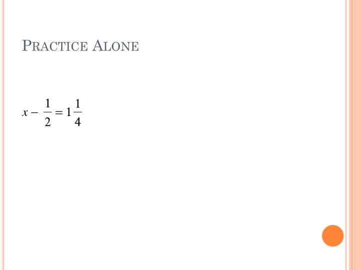 Practice Alone