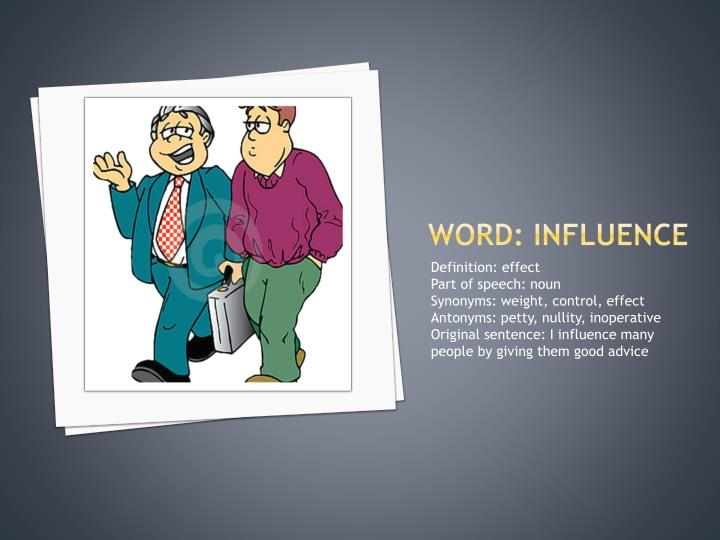 Word: influence