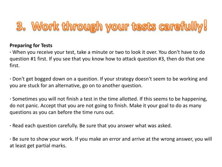 3.  Work through your tests carefully