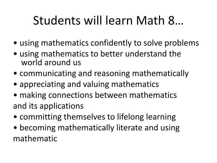 Students will learn Math 8…
