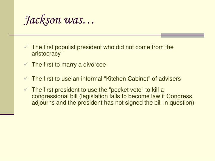 Jackson was…