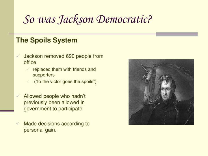 So was Jackson Democratic?