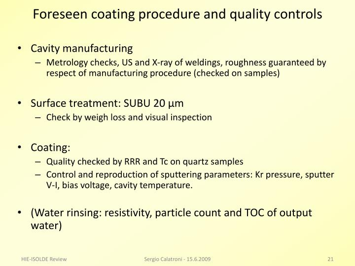 Foreseen coating procedure and quality controls