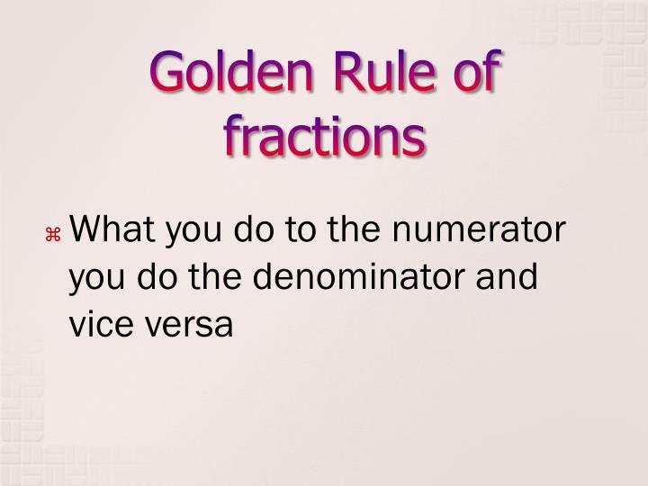 Golden Rule of fractions