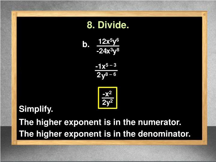 8. Divide.