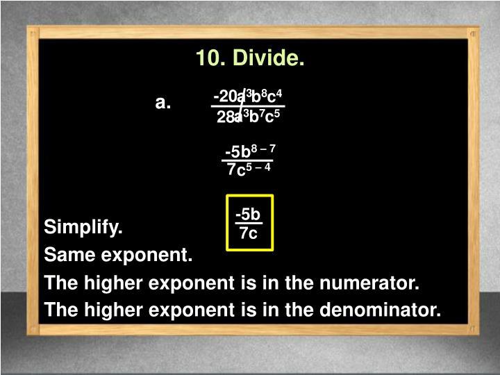10. Divide.