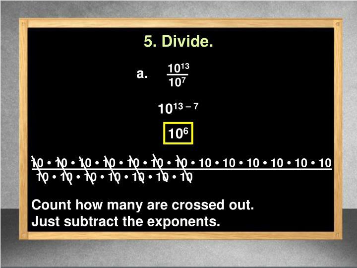 5. Divide.