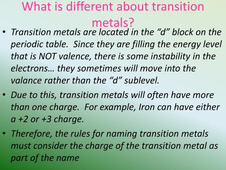 What is different about transition metals?