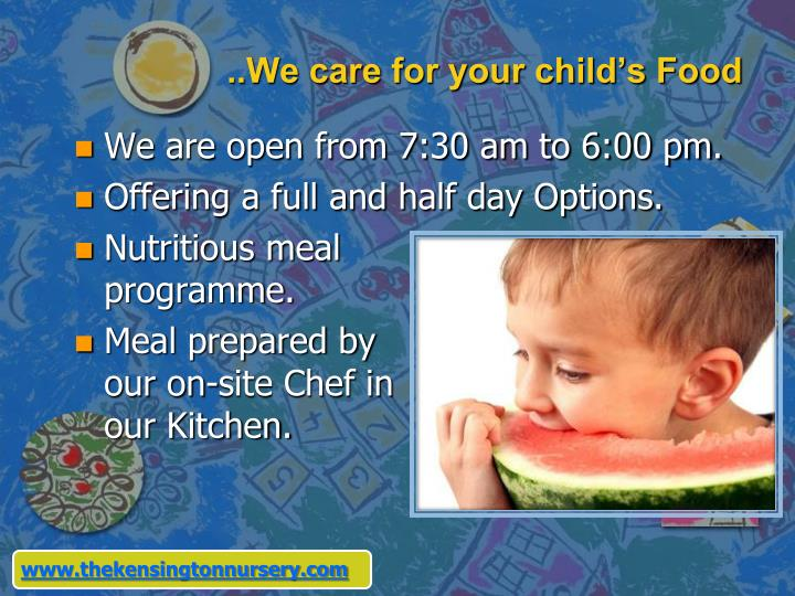..We care for your child's Food