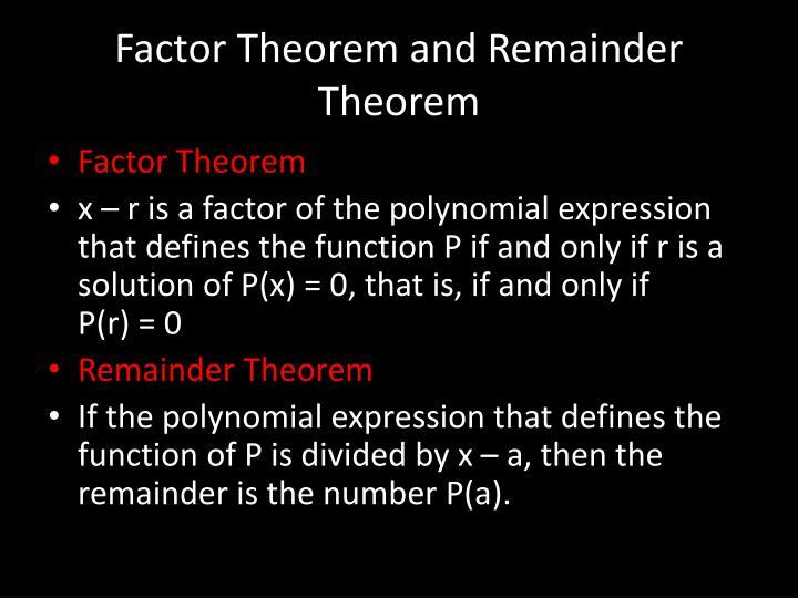 Factor Theorem and Remainder Theorem