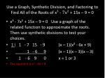 use a graph synthetic d ivision and factoring to find all of the roots of x 7x 15x 9 0