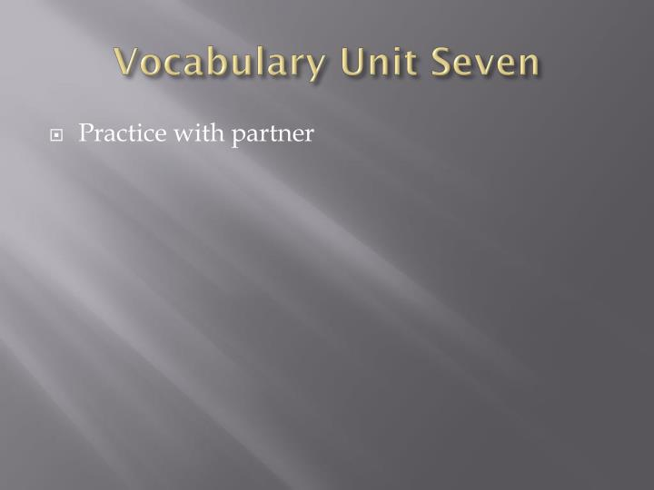 Vocabulary unit seven