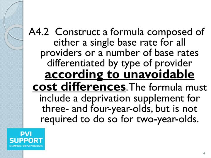 A4.2  Construct a formula composed of either a single base rate for all providers or a number of base rates differentiated by type of provider