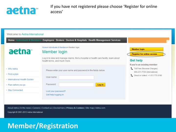 If you have not registered please choose 'Register for online access'