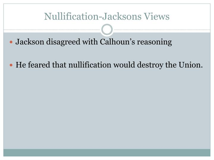 Nullification-Jacksons Views