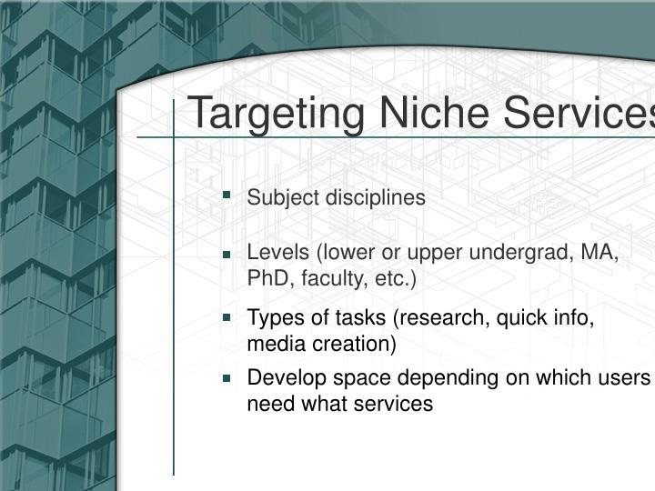Targeting Niche Services
