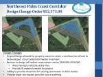 northeast palm coast corridor design change order 52 373 00