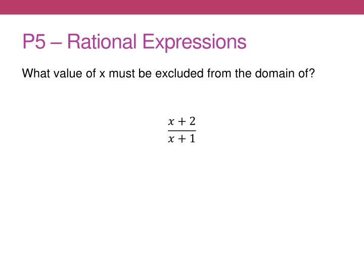P5 – Rational Expressions