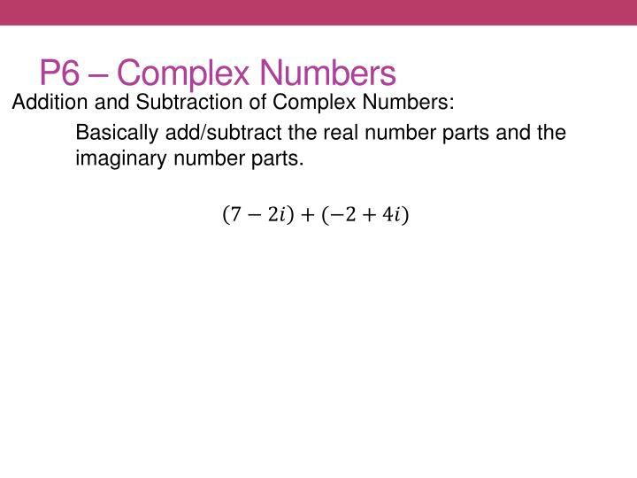 P6 – Complex Numbers