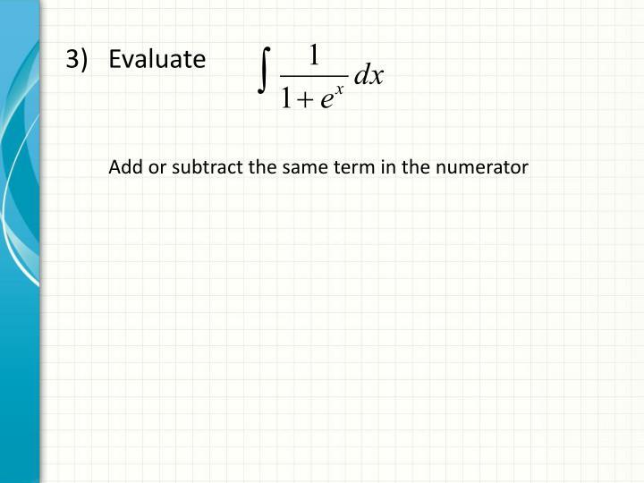3)   Evaluate