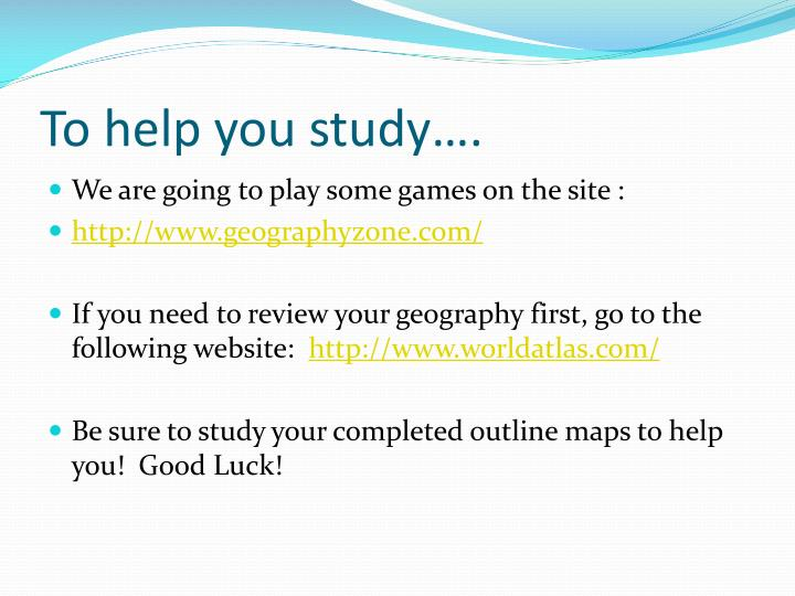 To help you study….