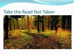 take the road not taken
