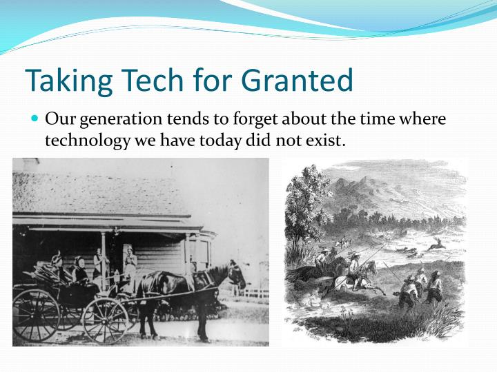 Taking Tech for Granted