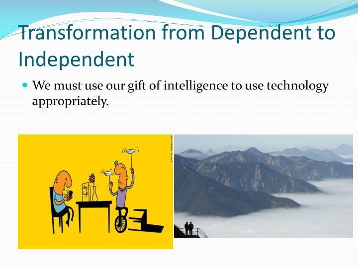 Transformation from Dependent to Independent