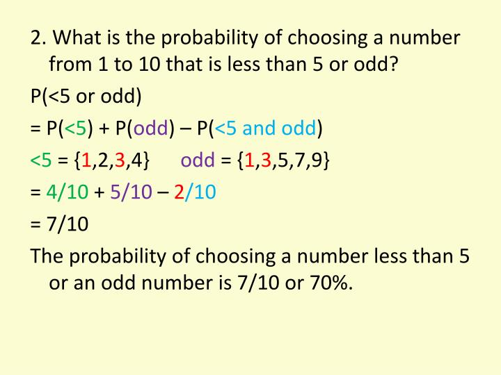 2. What is the probability of choosing a number from 1 to 10 that is less than 5 or odd?