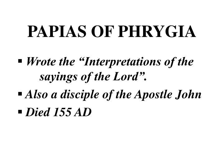PAPIAS OF PHRYGIA