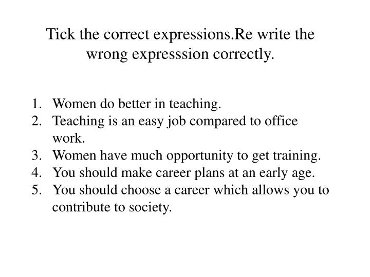 Tick the correct