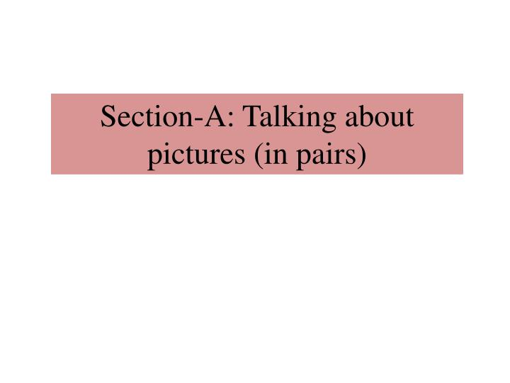 Section-A: Talking about pictures (in pairs)