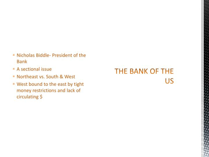 Nicholas Biddle- President of the Bank
